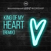 King of My Heart (Remix) by Mountainbrook Kids Worship