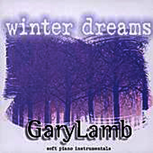 Play & Download Winter Dreams by Gary Lamb | Napster