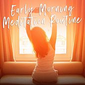 Early Morning Meditation Routine by Various Artists