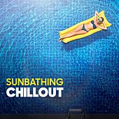 Sunbathing Chillout by Various Artists