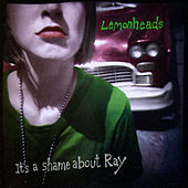 It's A Shame About Ray by The Lemonheads