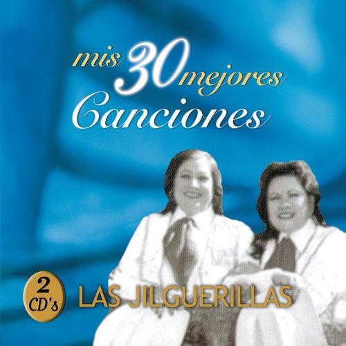 Play & Download Mis 30 Mejores Canciones by Las Jilguerillas | Napster