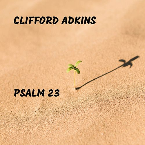 Psalm 23 by Clifford Adkins