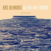 All the Way Around by Kris Delmhorst