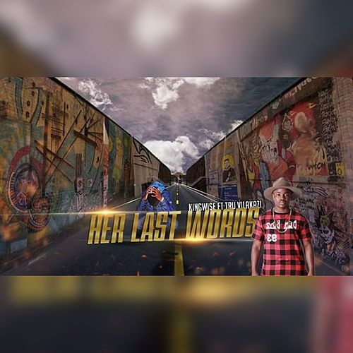Her Last Words by King Wise