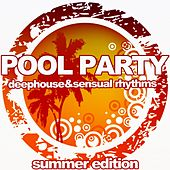 Pool Party (Deephouse & Sensual Rhythms) by Various Artists