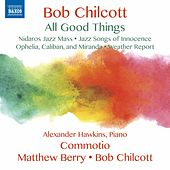Bob Chilcott: All Good Things by Commotio