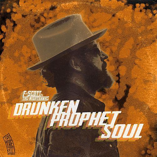 Drunken Prophet Soul by F Scott