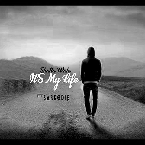 It's My Life (feat. Sarkodie) de Shatta Wale