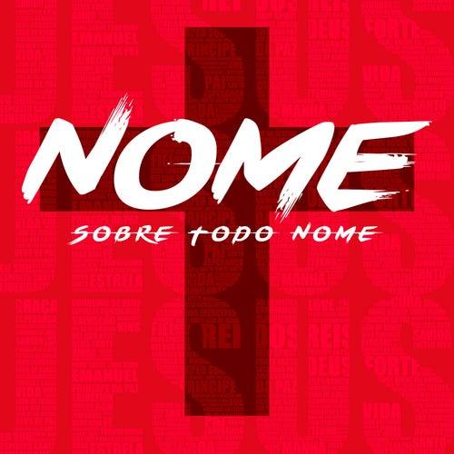 Nome Sobre Todo Nome by Edilson Nunes