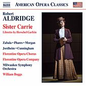 Robert Aldridge: Sister Carrie (Live) by Various Artists