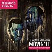 Movin It (feat. Tech N9ne & Wrekonize) by K-Salaam