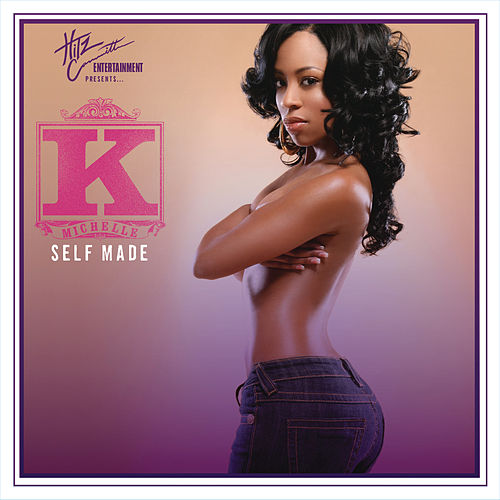 Self Made by K. Michelle