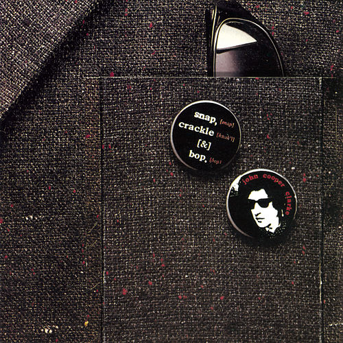 Snap, Crackle & Bop by John Cooper-Clarke