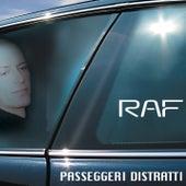 Passeggeri Distratti by Raf
