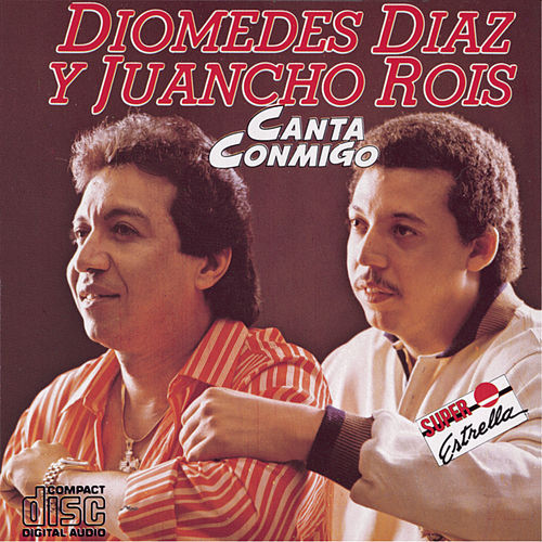 Play & Download Canta Conmigo by Diomedes Diaz | Napster