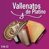 Play & Download Vallenatos De Platino Vol. 6 by Various Artists | Napster