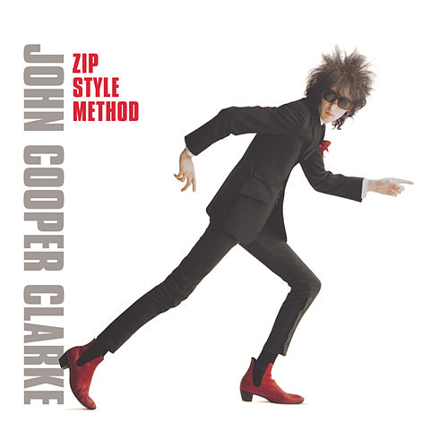 Play & Download Zip Style Method by John Cooper-Clarke | Napster