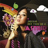 Play & Download Jadikan Aku Yang Ke 2 by Astrid | Napster