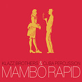 Play & Download Mambo Rapid by Klazz Brothers/Cuba Percussion | Napster