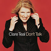 Don't Talk by Clare Teal