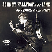 Play & Download Johnny Hallyday Et Ses Fans Au Festival De Rock N' Roll by Johnny Hallyday | Napster