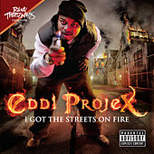 Play & Download I Got The Streets On Fire by Eddi Projex | Napster