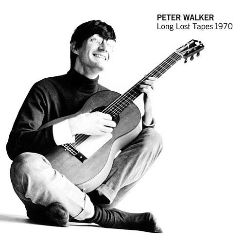 Play & Download Long Lost Tapes 1970 by Peter Walker | Napster