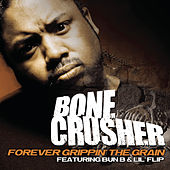 Forever Grippin' The Grain by Bonecrusher