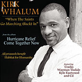 Play & Download When The Saints Go Marching (Back) In by Kirk Whalum | Napster