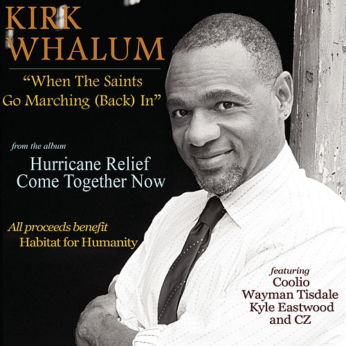When The Saints Go Marching (Back) In by Kirk Whalum
