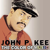 The Color Of Music by John P. Kee