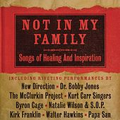 Play & Download Not In My Family: Songs Of Healing And Inspiration by Various Artists | Napster