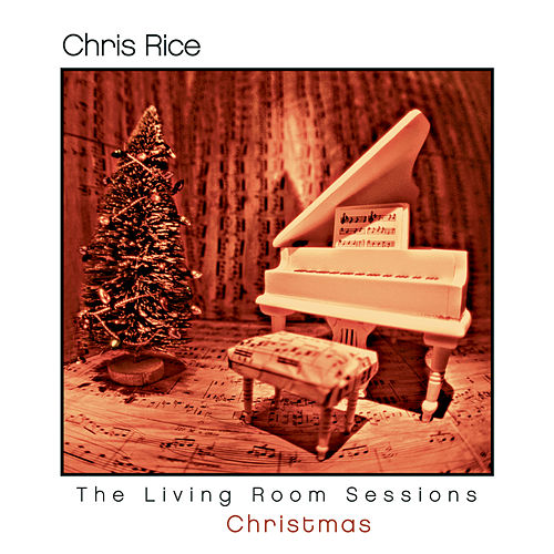 Play & Download The Living Room Sessions - Christmas by Chris Rice | Napster