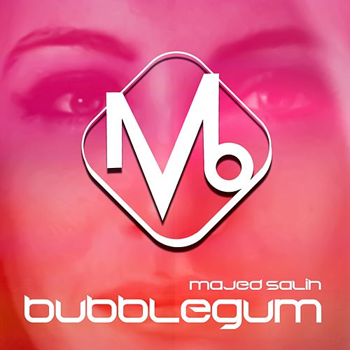Bubblegum by Majed Salih