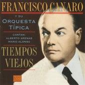 Tiempos Viejos by Francisco Canaro
