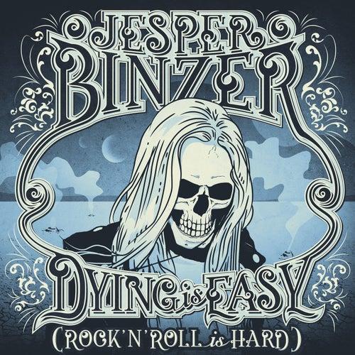 Dying Is Easy (Rock´N´Roll Is Hard) by Jesper Binzer
