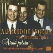 Atenti Pebeta by Alfredo De Angelis