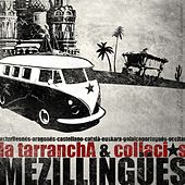 Mezillingües by La Tarrancha