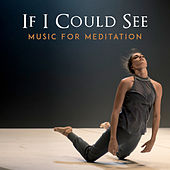If I Could See by Music For Meditation