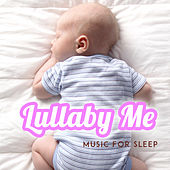 Lullaby Me by Music For Sleep