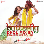 Butterfly (Dhol Mix By Panjabi Hit Squad) [From