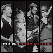 Saturday Night Special (Live) by Louden Swain