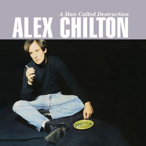 A Man Called Destruction by Alex Chilton