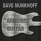 Armored Guitar by Dave Munkhoff