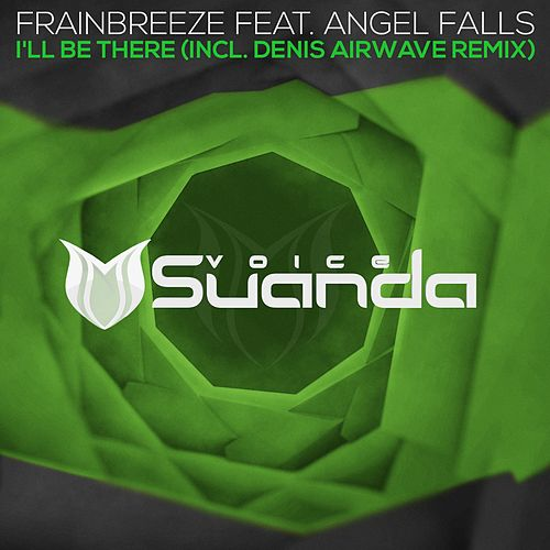 I'll Be There (feat. Angel Falls) by Frainbreeze