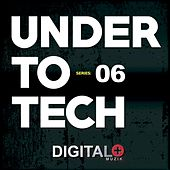 Under To Tech Series:06 - EP by Various Artists