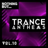Nothing But... Trance Anthems, Vol. 10 - EP by Various Artists