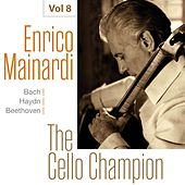 Enrico Mainardi - The Cello Champion, Vol. 8 von Enrico Mainardi