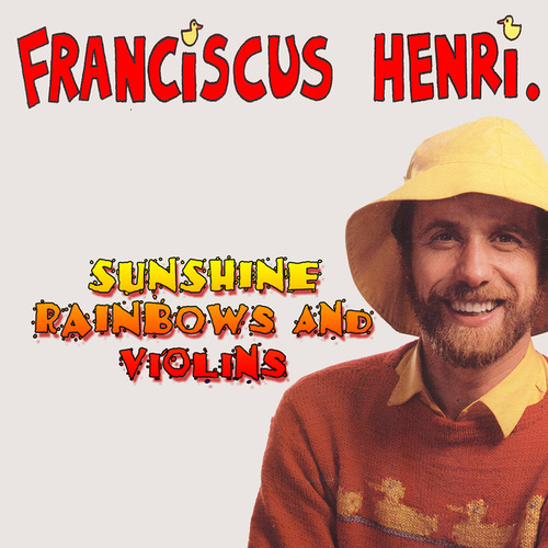 Sunshine, Rainbows And Violins by Franciscus Henri